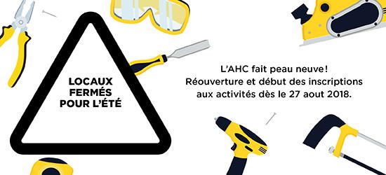 Du 30 avril au 24 aout, d'importants travaux de rénovation seront en cours à l'AHC. Nos locaux seront donc fermés pour l'été